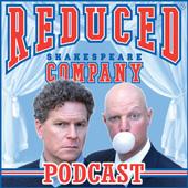 The Reduced Shakespeare Company Podcast